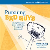 Pursuing Bad Guys: Joining Children's Quest for Clarity, Courage and Community (ROW)