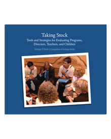 Taking Stock: Tools and Strategies for Evaluating Programs, Directors, Teachers and Children - CD Book