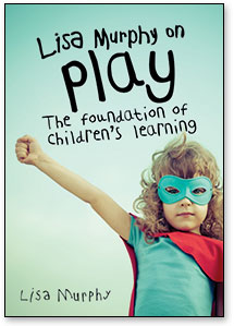 Lisa Murphy on Play 2nd Edition: The Foundation of Children's Learning (drop-ship)