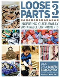 Loose Parts 3: Inspiring Culturally Sustainable Environments