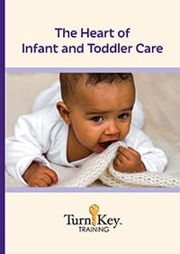 Turn-Key Training: The Heart of Infant and Toddler Care
