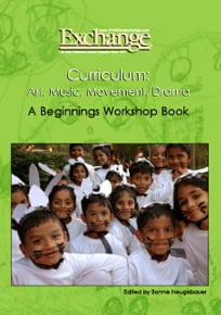 Curriculum: Art, Music, Movement, Drama - A Beginnings Workshop Book