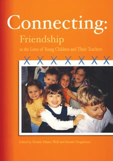 Connecting:  Friendship in the Lives of Young Children and Their Teachers