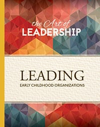 The Art of Leadership <br> Leading Early Childhood<br> Organizations