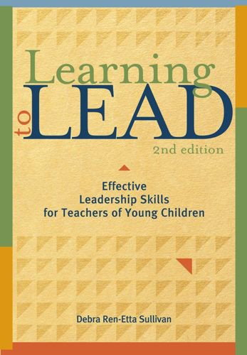 Learning to Lead: Effective Leadership Skills for Teachers of Young Children (drop-ship)