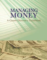Managing Money: A Center Director's Guidebook