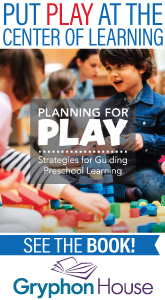 Gryphon House - Put Play at the Center of Learning.