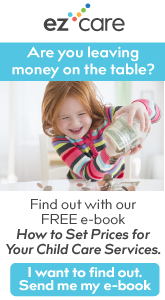ez-care - Find Out What How to Set Prices for your Child Care Services.