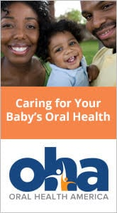 Oral Health America - Caring for you Baby's Oral Health.