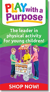 Play with a Purpose - The Leader in Physical Activity for Young Children.