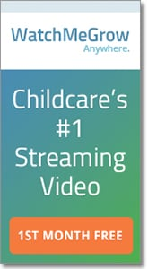 Watch Me Grow - Childcare's #1 Streaming Video.