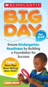 Scholastic, Big Day, Ensure Kindergarten readiness by building a foundation for success.