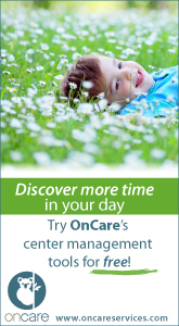 Discover More Time in Your Day - Try OnCare's Center Management Tools for Free!